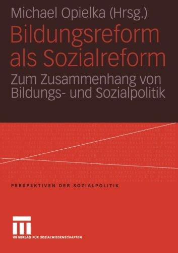 Bildungsreform als Sozialreform (Perspektiven der Sozialpolitik)
