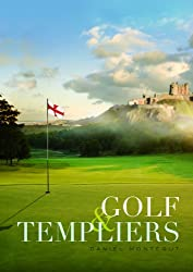 GOLF & TEMPLIERS (French Edition)