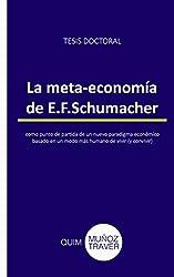 La meta-economía de E.F.Schumacher: como punto de partida de un nuevo paradigma económico basado en un modo más humano de vivir (y convivir)