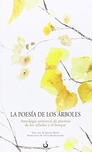 LA POESÍA DE LOS ÁRBOLES: ANTOLOGÍA UNIVERSAL DE POEMAS DE LOS ÁRBOLES Y EL BOSQUE