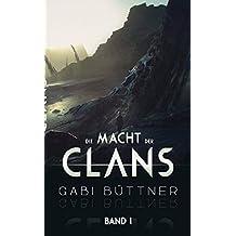 Die Macht der Clans: Band1