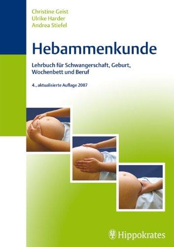 Hebammenkunde: Lehrbuch für Schwangerschaft, Geburt, Wochenbett und Beruf