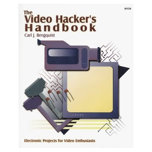 Video Hacker's Handbook by Carl Bergquist (1997-09-01)