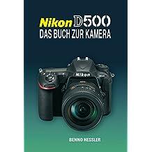 NIKON D500  DAS BUCH ZUR KAMERA