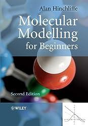 Molecular Modelling for Beginners by Alan Hinchliffe (2008-12-08)