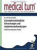 Chronisch entzündliche Erkrankungen und Autoimmunerkrankungen: Entstehung, Diagnostik, Therapie