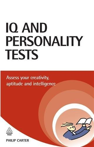 Iq and Personality Tests: Assess Your Creativity, Aptitude And Intelligence (Careers & Testing): Assess and Improve Your Creativity, Aptitude and Intelligence (Testing Series)
