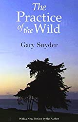 The Practice of the Wild: With a New Preface by the Author by Gary Snyder (2010-08-17)