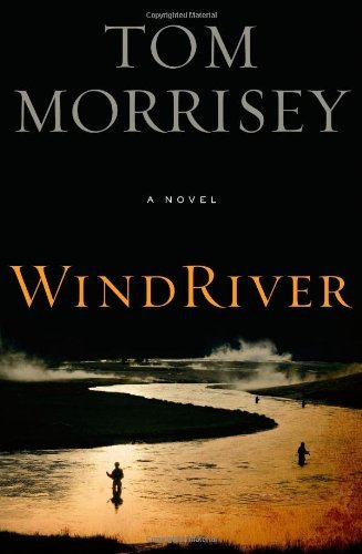 Wind River by Tom Morrisey (2008-07-01)