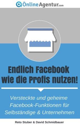 endlich-facebook-wie-die-profis-nutzen-versteckte-und-geheime-facebook-funktionen-fur-selbstandige-u