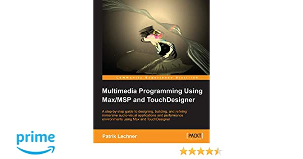Multimedia Programming Using Max/MSP and TouchDesigner: Amazon co uk