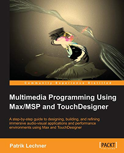 Multimedia programming using max/msp and touchdesigner [lingua inglese]
