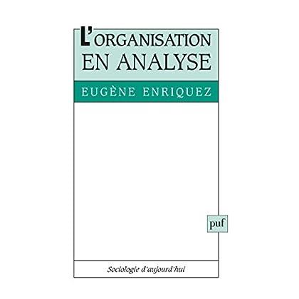 L'organisation en analyse (Sociologie d'aujourd'hui)