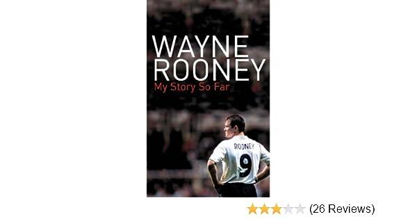 e9fbccbe6bea Wayne Rooney  My Story So Far  Amazon.co.uk  Wayne Rooney  9780007236282   Books