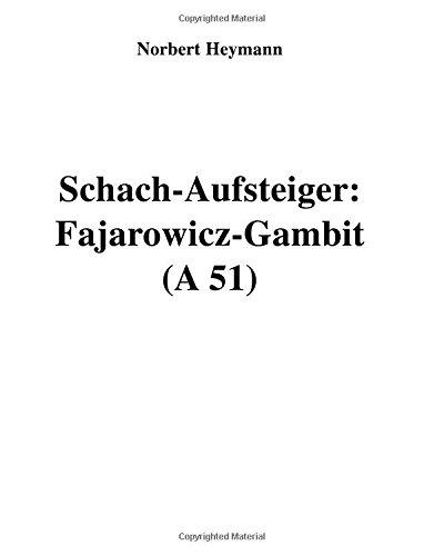 Schach-Aufsteiger: Fajarowicz-Gambit (A 51): Volume 1 por Norbert Heymann