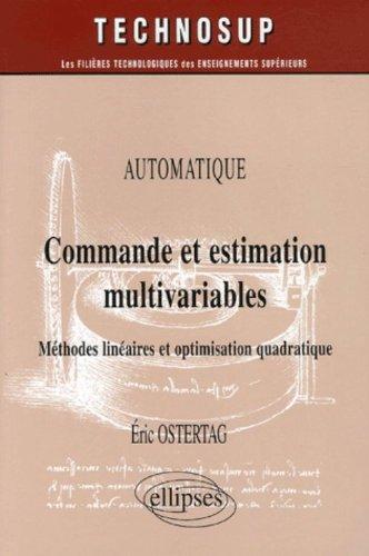 Commande et estimation multivariables : Méthodes linéaires et optimisation quadratique par Eric Ostertag