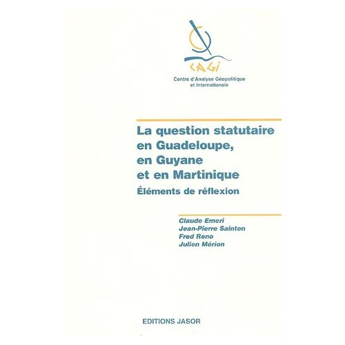 La question statuaire en Guadeloupe, en Guyane et en Martinique