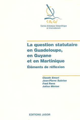 La question statuaire en Guadeloupe, en Guyane et en Martinique