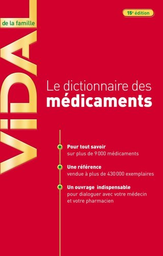 Vidal de la famille : Le dictionnaire des médicaments par Dominique Dupagne, Pauline Groleau, Stéphane Korsia-Meffre, Yves Pus, Collectif