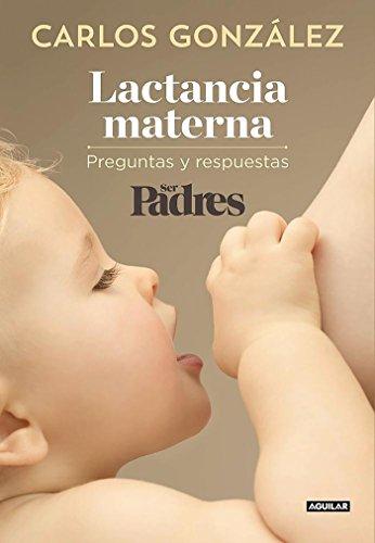 Lactancia materna: Preguntas y respuestas (Ocio y tiempo libre) por Carlos González