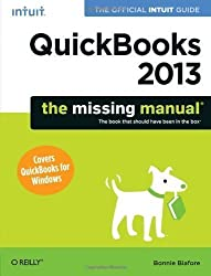 QuickBooks 2013: The Missing Manual: The Official Intuit Guide to QuickBooks 2013 by Biafore, Bonnie 1st (first) (2012) Paperback