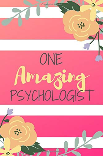One Amazing Psychologist: Pink Stripe Yellow Flowers Floral Psychology Gift - Softback Writing Book Notebook (6' x 9') 120 Lined Pages