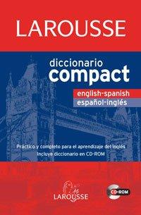 Diccionario Compact English-Spanish / Español-Inglés (Larousse - Lengua Inglesa - Diccionarios Generales)