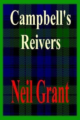 [(Campbell's Reivers)] [By (author) Neil Grant] published on (January, 2008)