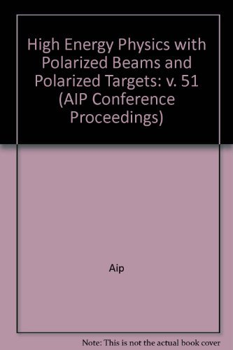 High Energy Physics with Polarized Beams and Polarized Targets (AIP Conference Proceedings, Band 51)