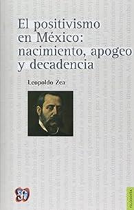 El positivismo en México par Leopoldo Zea