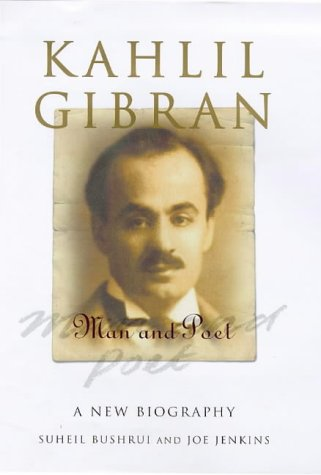 Kahlil Gibran Man And Poet