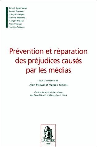 Prévention et réparation des préjudices causés par les médias par A. Strowel