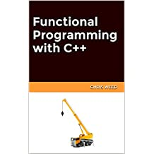 Functional Programming with C++ (English Edition)