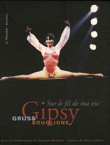 Gipsy Gruss-Bouglione : Sur le fil de ma vie