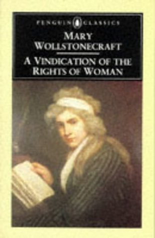 A Vindication of the Rights of Woman (Penguin Classics) by Mary Wollstonecraft (1992-11-26)