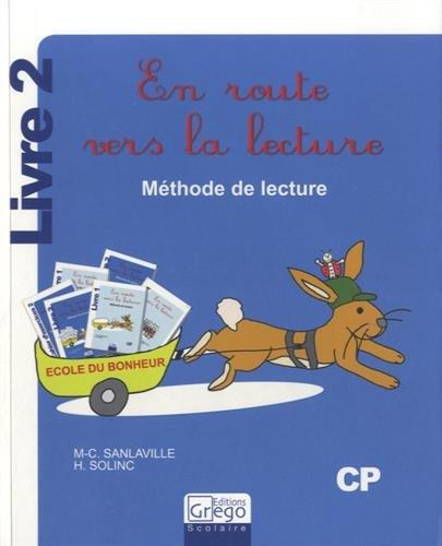 En route vers la lecture CP : Méthode de lecture Livre 2 par Marie-Christine Sanlaville, Hélène Solinc