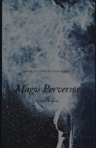 Magos Perversos: Volumen 2 por Geasul Oropeza