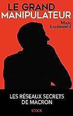Le grand manipulateur de Marc Endeweld