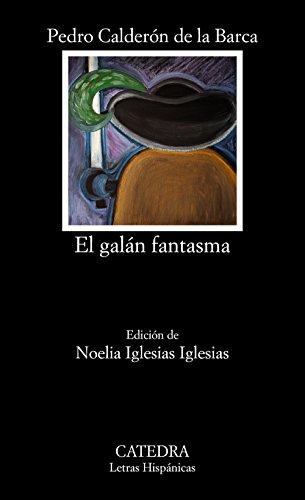 El galán fantasma (Letras Hispánicas) por Pedro Calderón de la Barca