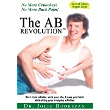 The AB Revolution: No More Crunches! No More Back Pain!