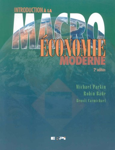 Introduction à la macroéconomie moderne par Michael Parkin, Robin Bade
