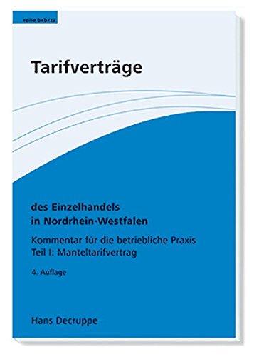 Tarifverträge des Einzelhandels in Nordrhein-Westfalen.: Kommentar für die betriebliche Praxis Teil 1 Manteltarifvertrag