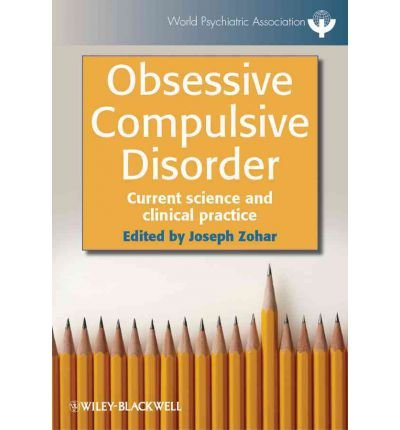 [(Obsessive Compulsive Disorder: Current Science and Clinical Practice)] [Author: Joseph Zohar] published on (August, 2012)