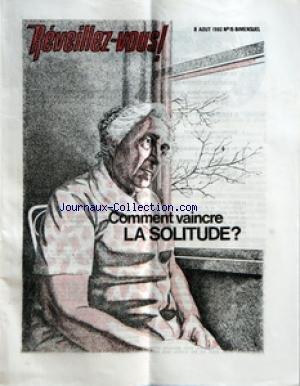 REVEILLEZ VOUS [No 15] du 08/08/1980 - COMMENT VAINCRE LA SOLITUDE - CE FLEAU MECONNU - LA SOLITUDE - COMMENT TRIOMPHER DE LA SOLITUDE - SAURIEZ-VOUS REPONDRE - PEUT-ON SE FIER A SON HOROSCOPE - NE GASPILLEZ PAS VOTRE ARGENT - LA RELIGION ET VOTRE ARGENT - UN LIVRE QUI ANNONCE CE QUE RESERVE L'AVENIR - UN MENDIANT PROFESSIONNEL TROUVE LE BONHEUR DANS LA GENEROSITE - UN BON CONSEIL A SUIVRE - CE TEMPS SI IMPREVISIBLE - COUP D'OEIL SUR LE MONDE