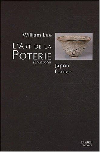 L'art de la poterie : Japon-France par William Lee