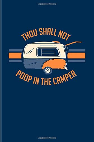 Thou Shall Not Poop In The Camper: US National Parks Adventure Journal For Camping Essentials, Usa Campgrounds & Caravan Live Fans | 6x9 | 101 pages