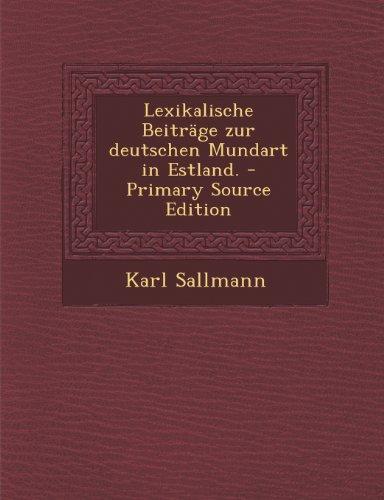 Lexikalische Beitrage Zur Deutschen Mundart in Estland.