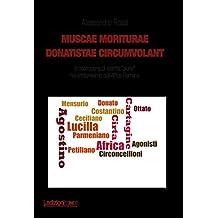 """Muscae Moriturae Donatistae Circumvolant: La costruzione di identità """"plurali"""" nel cristianesimo dell'Africa romana (Dipartimento di Studi Storici dell'Università di Torino)"""