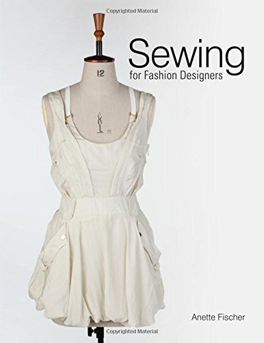 Sewing for Fashion Designers by Anette Fischer (2015-04-07)