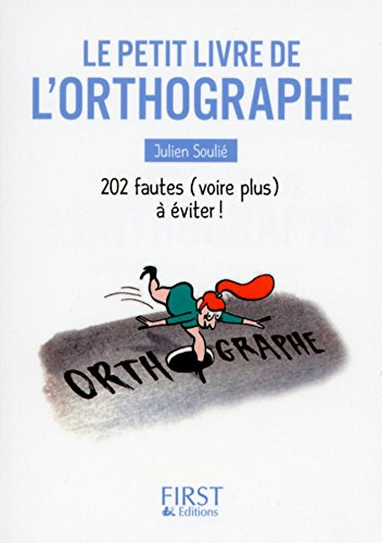 Petit Livre de - L'Orthographe (LE PETIT LIVRE) par Julien SOULIE